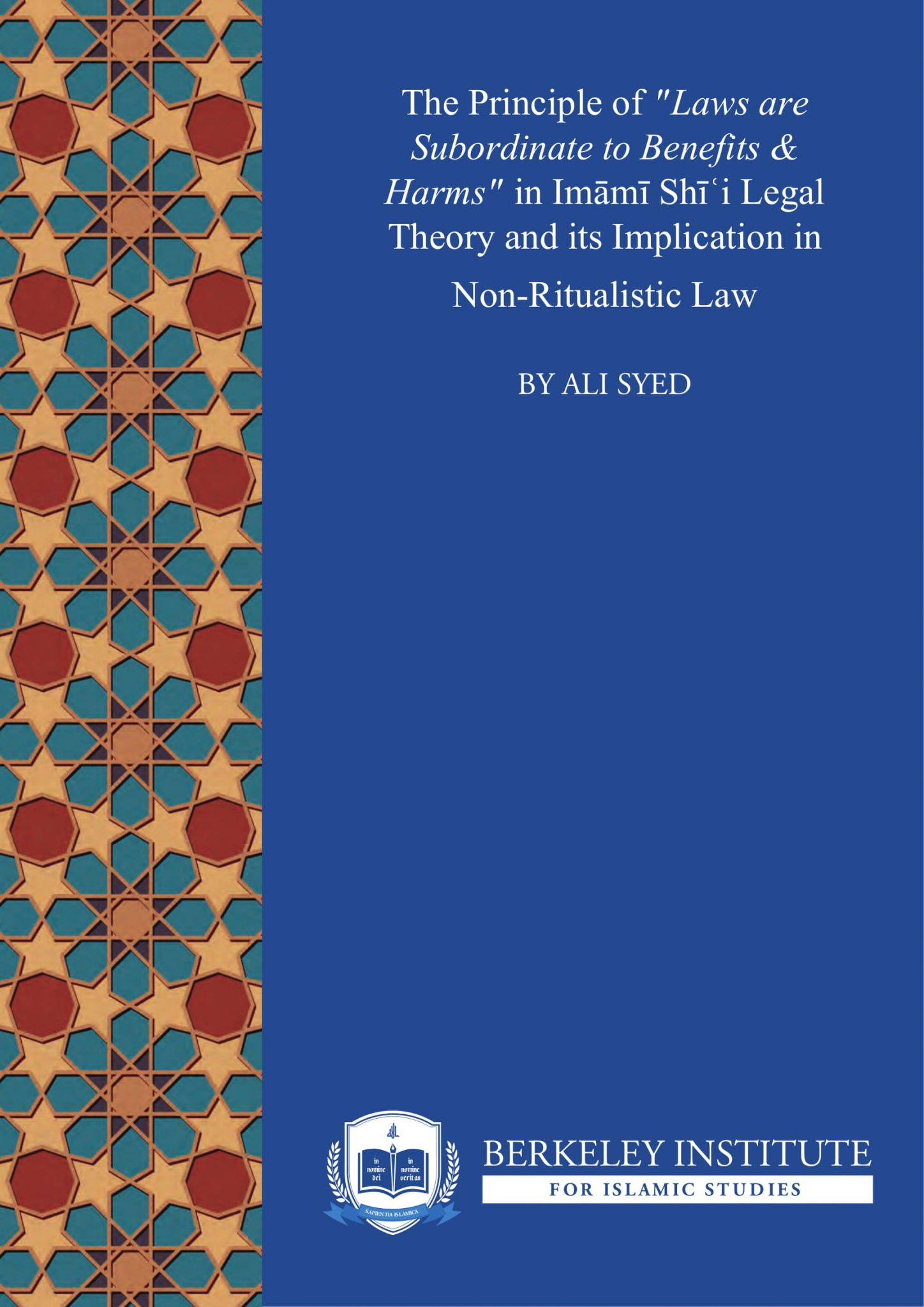 """The Principle of """"Laws are Subordinate to Benefits & Harms"""" in Imāmī Shīʿi Legal Theory and its Implication in Non-Ritualistic Law"""